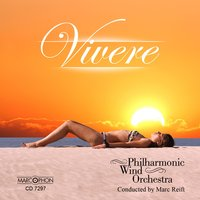 Vivere — Philharmonic Wind Orchestra & Marc Reift