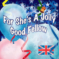 For She's A Jolly Good Fellow — The London Fox Players