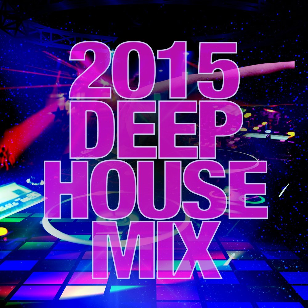 2015 deep house mix deep house for House music 2015