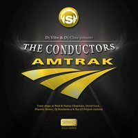 Amtrak — DJ Vibe, DJ Vibe, DJ Chus Present The Conductors, DJ Chus Present The Conductors