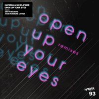 Open up Your Eyes Remixes — Dirty Secretz, Mc Flipside, Hatiras, Atom Pushers, 5YNK, Hatiras and MC Flipside