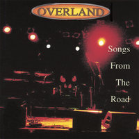 Songs From The Road — Overland