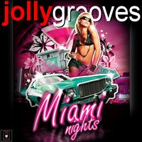 Jollygrooves - Miami Nights — сборник