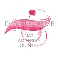 Days To Come — Nat Adderley Quintet, Cannonball Adderley, Strings