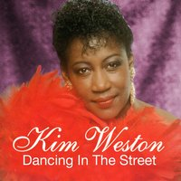 Dancing In The Street — Kim Weston