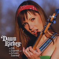The Life, the Legends, and the Lessons Learned — Dawn Richey