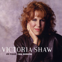 Old Friends New Memories — Victoria Shaw