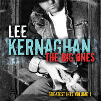 The Big Ones: Greatest Hits — Lee Kernaghan