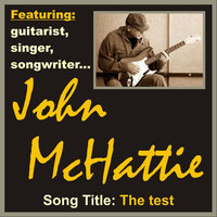The Test - Single — John Mchattie