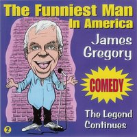 The Legend Continues — James Gregory