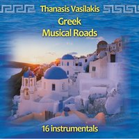 Greek Μusical Roads — Thanasis Vasilakis