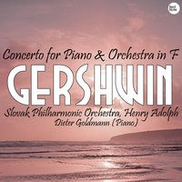 Gershwin: Concerto for Piano & Orchestra in F — Slovak Philharmonic Orchestra & Henry Adolph
