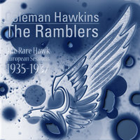 The Rare Hawk - European Sessions, 1935-1937 — Coleman Hawkins, The Ramblers