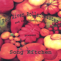 Song Kitchen — Red River Rollercoaster and the Super Friends