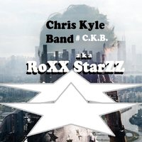 Chris Kyle Band #C.K.B. — Roxx Starzz