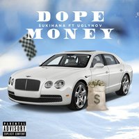 Dope Money — Ugly Nov, Sukihana