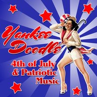 Yankee Doodle 4th of July & Patriotic Music — сборник