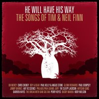 He Will Have His Way - The Songs Of Tim & Neil Finn — сборник