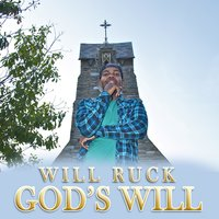 God's Will — Will Ruck