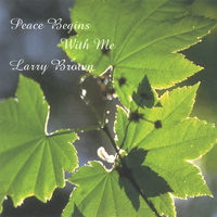 Peace Begins With Me — Larry Brown