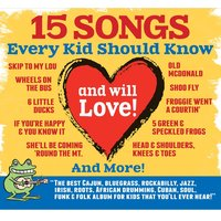 15 Songs Every Kid Should Know (And Will Love!) — сборник