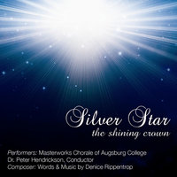 Silver Star, The Shining Crown — Masterworks Chorale of Augsburg College & Dr. Peter Hendrickson