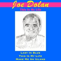 This Is My Life — Joe Dolan