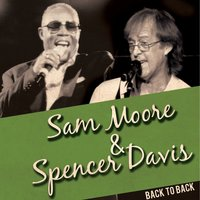 Back to Back: Sam Moore & Spencer Davis — Sam Moore, Spencer Davis