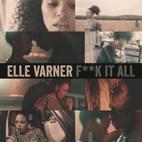 F**k It All — Elle Varner