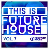 This Is Future House, Vol. 7 — сборник