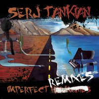 Imperfect Remixes — Serj Tankian