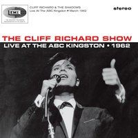 Live At The ABC Kingston, 1962 — Cliff Richard, The Shadows, Cliff Richard/Cliff Richard & The Shadows