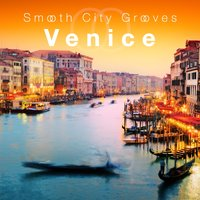 Smooth City Grooves Venice — сборник