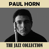 The Jazz Collection — Paul Horn