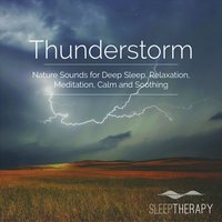 Thunderstorm: Nature Sounds for Deep Sleep, Relaxation, Meditation, Calm and Soothing — SleepTherapy
