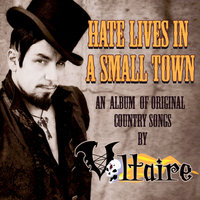Hate Lives in a Small Town — Aurelio Voltaire