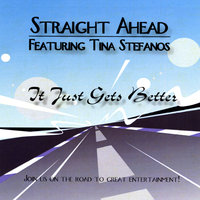 It Just Gets Better — Straight Ahead Featuring Tina Stefanos