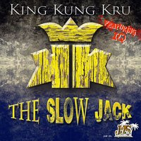 The Slow Jack - EP — King Kung Kru