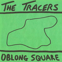 Oblong Square — The Tracers
