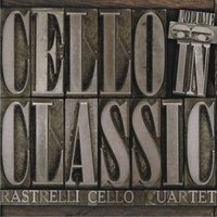 Cello in Classic — Rastrelli Cello Quartet, Sulkhan Tsintsadze