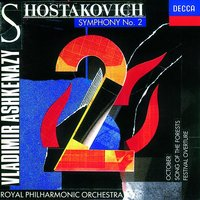Shostakovich: Symphony No.2/Festival Overture/Song of the Forests, etc. — Royal Philharmonic Orchestra, Владимир Ашкенази, Дмитрий Дмитриевич Шостакович