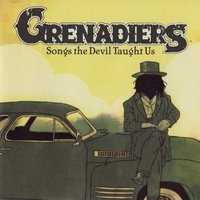 Songs the Devil Taught Us — Grenadiers
