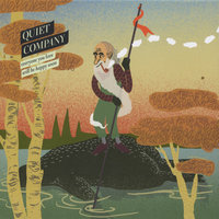 Everyone You Love Will Be Happy Soon — Quiet Company