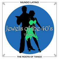 The Roots of Tango - Jewels Of The 40's, Vol.4 — сборник