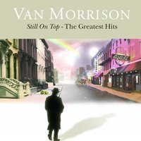 Still On Top - The Greatest Hits — Van Morrison