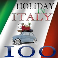 Holiday in Italy - 100 Original Hits — сборник