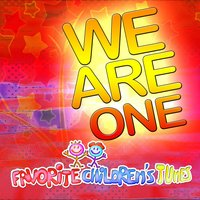 Favorite Children's Tunes - We Are One — сборник