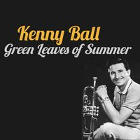 Green Leaves of Summer — Kenny Ball