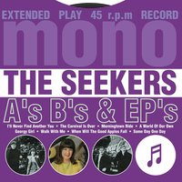 A's, B's & EP's — The Seekers