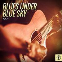 Blues Under Blue Sky, Vol. 4 — сборник